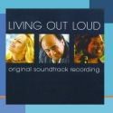 Living Out Loud: Original Soundtrack Recording