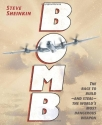Bomb: The Race to Build--and Steal--the...