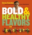 Bold & Healthy Flavors: 450 Recipes from Around the World