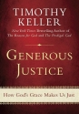 Generous Justice: How God's Grace Makes...