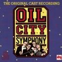 Oil City Symphony (1988 Original Off-Broadway Cast)