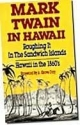 Mark Twain in Hawaii: Roughing It in the Sandwich Islands, Hawaii in the 1860's