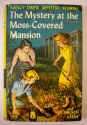 The MYSTERY At The MOSS-COVERED MANSION. The Nancy Drew Mystery Series #18.