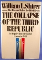 Collapse of the Third Republic: An Inquiry into the Fall of France in 1940