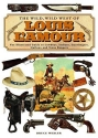 The Wild, Wild West of Louis L'amour : the Illustrated Guide to Cowboys, Indians, Gunslingers, Outlaws and Texas Rangers