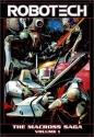 Robotech: The Macross Saga - Volume 1