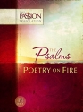 The Psalms: Poetry on Fire (The Passion Translation)
