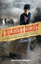 A Soldier's Secret: The Incredible True...
