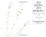 Zen Seeing, Zen Drawing: Meditation in Action