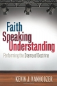Faith Speaking Understanding: Performing the Drama of Doctrine