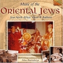 Music of the Oriental Jews from North Africa, Yemen & Bukhara