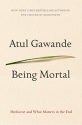 Being Mortal: Medicine and What Matters...