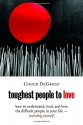Toughest People to Love: How to Underst...