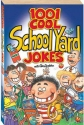 1001 Cool School Yard Jokes (Cool Series)