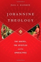 Johannine Theology: The Gospel, the Epistles and the Apocalypse