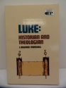 Luke: Historian & Theologian (Contemporary Evangelical Perspectives)