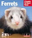 Ferrets (Barron's Complete Pet Owner's ...