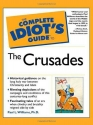 The Complete Idiot's Guide(R) to the Crusades