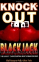Knock-Out Blackjack: The Easiest Card-C...