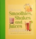 The One and Only Smoothies, Shakes, and Juices Cookbook