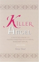 Killer Angel: A Short Biography of Planned Parenthood's Founder, Margaret Sanger