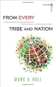 From Every Tribe and Nation: A Historian's Discovery of the Global Christian Story (Turning South: Christian Scholars in an Age of World Christianity)