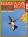 Stokes Hummingbird Book : The Complete Guide to Attracting, Identifying, and Enjoying Hummingbirds