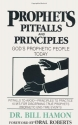 Prophets, Pitfalls and Principles: God's Prophetic People Today (Prophets (Christian International))