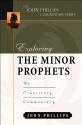Exploring the Minor Prophets (John Phillips Commentary Series) (The John Phillips Commentary Series)