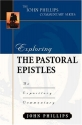Exploring the Pastoral Epistles (John Phillips Commentary Series) (The John Phillips Commentary Series)