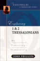 Exploring 1 & 2 Thessalonians (John Phillips Commentary Series) (The John Phillips Commentary Series)