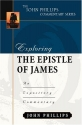Exploring the Epistle of James (John Phillips Commentary Series) (The John Phillips Commentary Series)