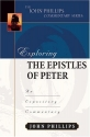 Exploring the Epistles of Peter (John Phillips Commentary Series) (The John Phillips Commentary Series)