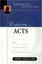 Exploring Acts (John Phillips Commentary Series) (The John Phillips Commentary Series)