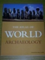 The Atlas of World Archeology