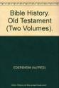 Bible History. Old Testament (Two Volumes).