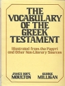 The Vocabulary of the Greek Testament: Illustrated from the Papyri and Other Non-Literary Sources (English and Greek Edition)
