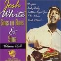 Josh White Sings The Blues & Sings, Vols. 1 & 2