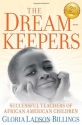 The Dreamkeepers: Successful Teachers o...