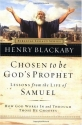 Chosen to be God's Prophet: How God Works in and Through Those He Chooses (Biblical Legacy Series)