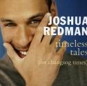 Timeless Tales by Redman, Joshua (1998) Audio CD