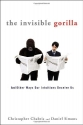 The Invisible Gorilla: And Other Ways O...