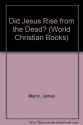 Did Jesus Rise from the Dead? (World Christian Books)