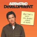 Arrested Development: And That's Why . ...