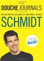 The Douche Journals: The Definitive Acc...