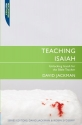 Teaching Isaiah: Unlocking Isaiah for the Bible Teacher (Teaching The Bible)