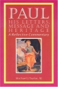 Paul: His Letters, Message and Heritage : A Reflective Commentary