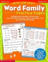 Write-and-learn Word Family Practice Pages: Engaging Reproducible Activity Pages That Help Kids Recognize, Write, and Really Learn the Top 30 Word Families