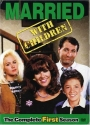 Married With Children: The Complete Fir...
