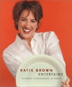 Katie Brown Entertains: 16 Menus 16 Occasions 16 Tables